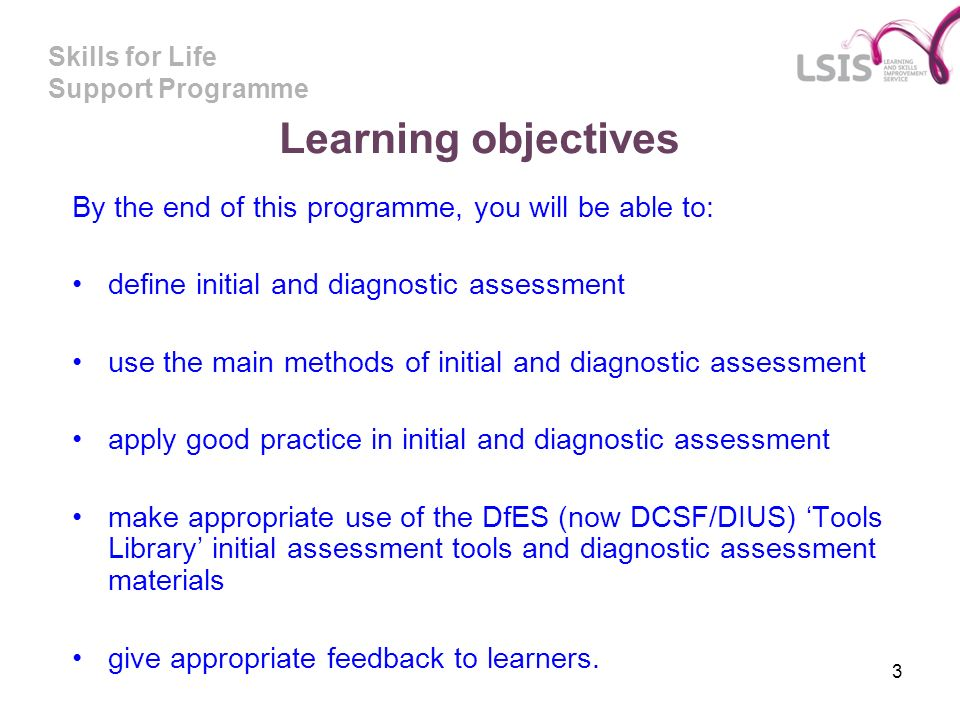 Learning objectives By the end of this programme, you will be able to: