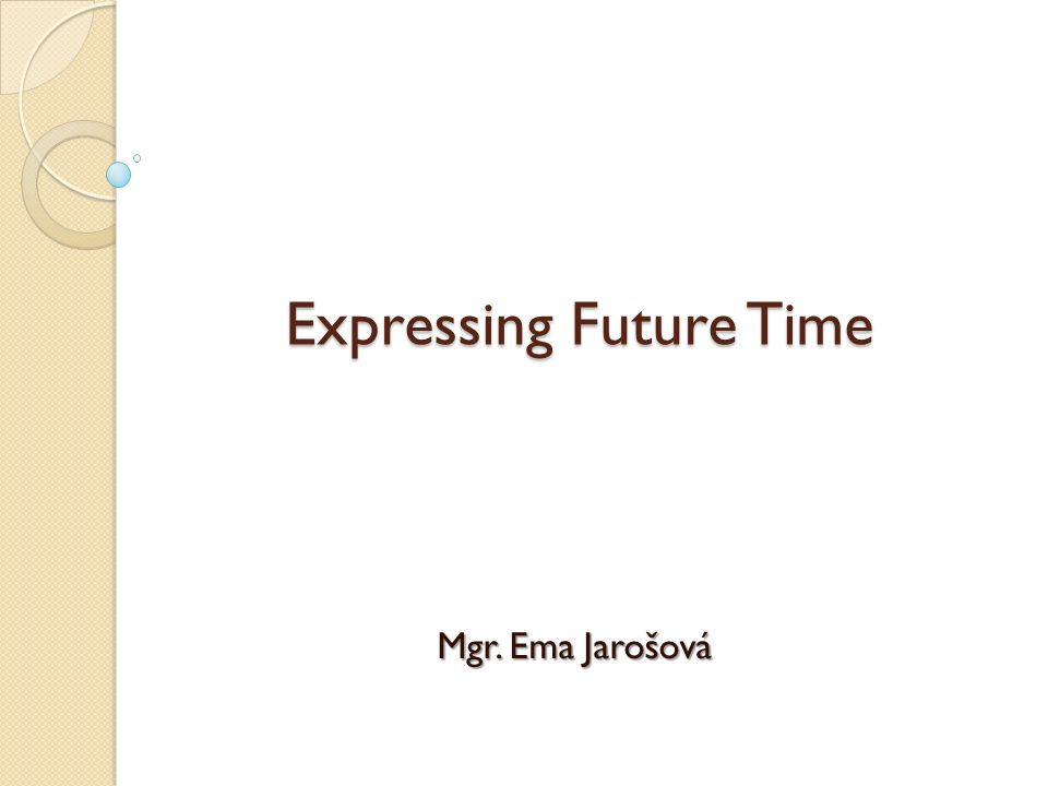 Expressing Future Time