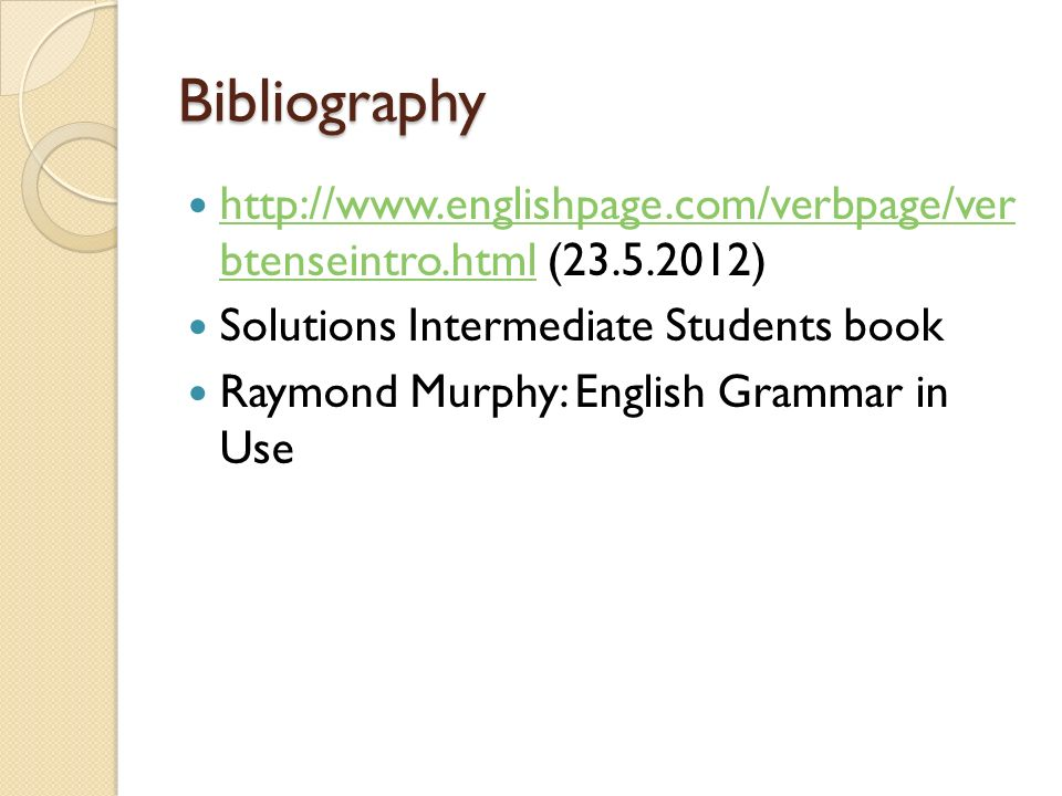 Bibliography   btenseintro.html ( ) Solutions Intermediate Students book.