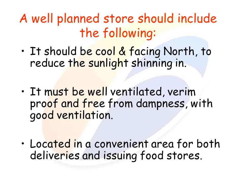 A well planned store should include the following: