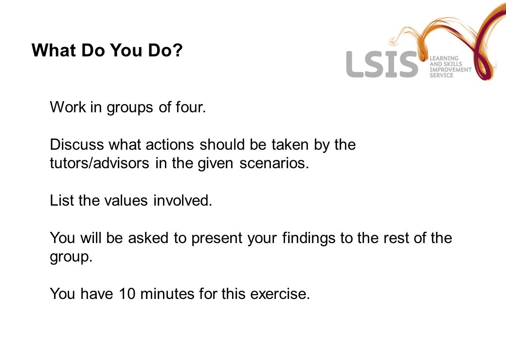 What Do You Do Work in groups of four.