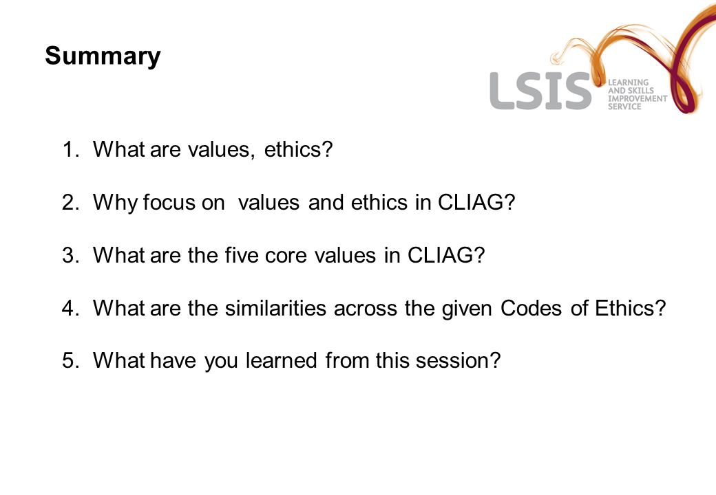 Summary What are values, ethics