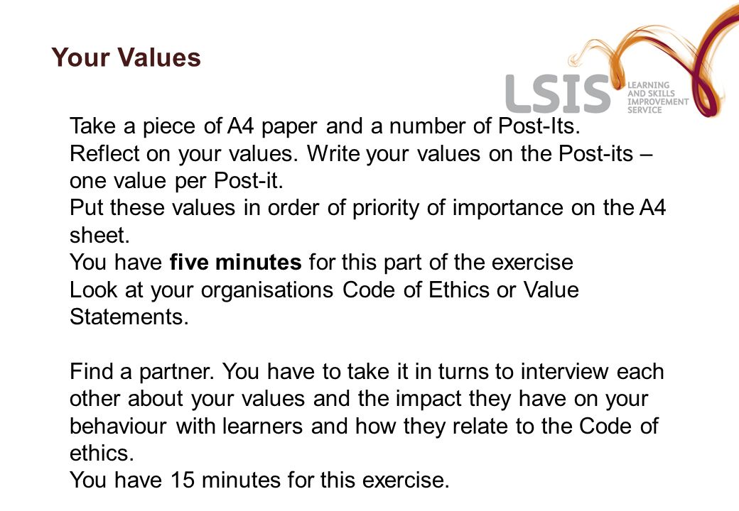 Your Values Take a piece of A4 paper and a number of Post-Its.