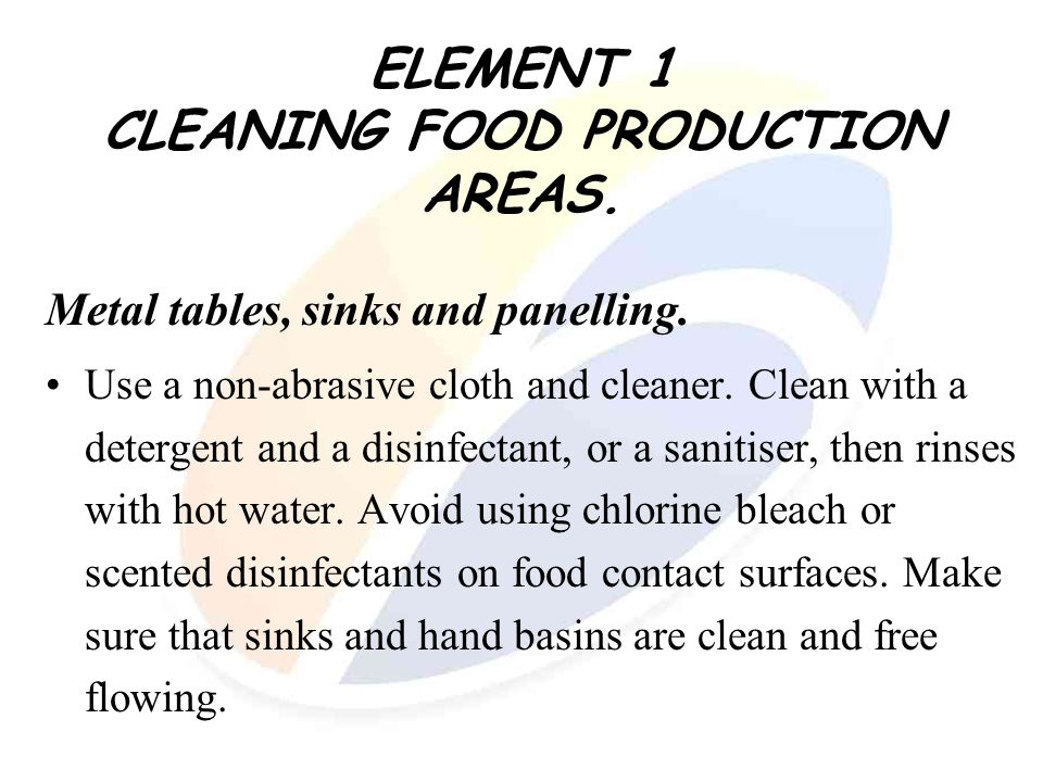 ELEMENT 1 CLEANING FOOD PRODUCTION AREAS.
