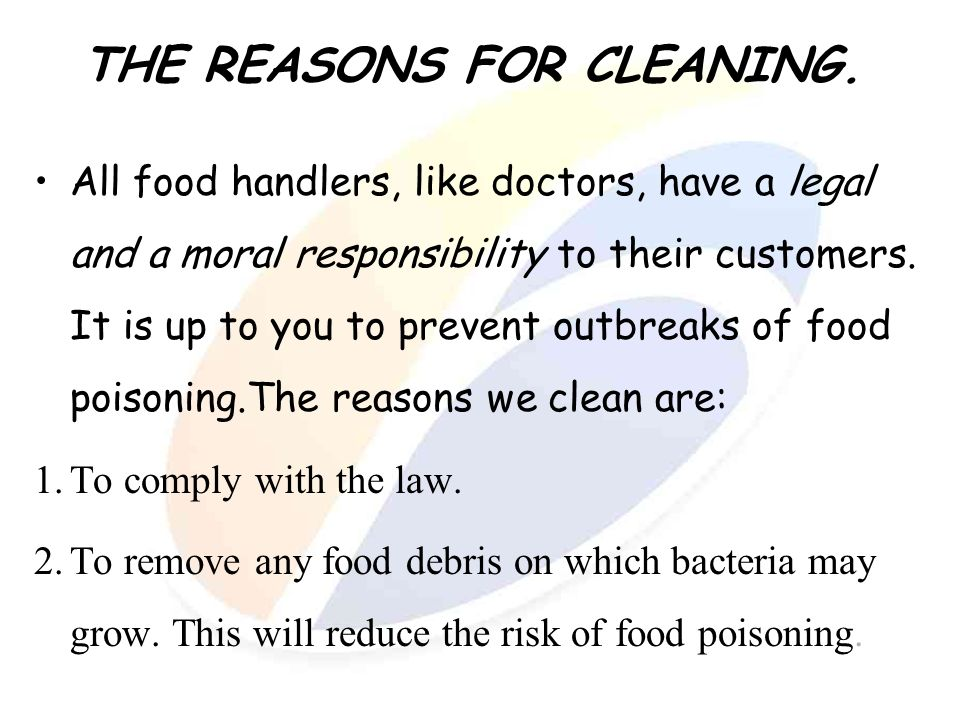 THE REASONS FOR CLEANING.