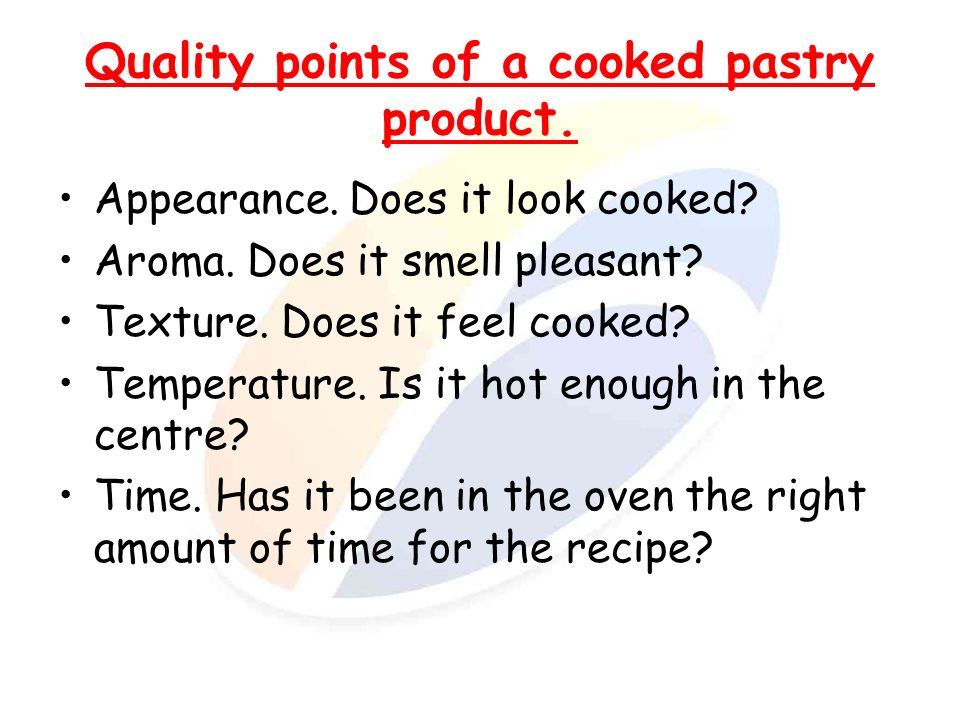 Quality points of a cooked pastry product.