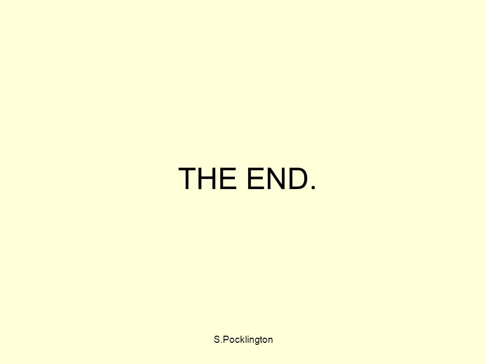 THE END. S.Pocklington