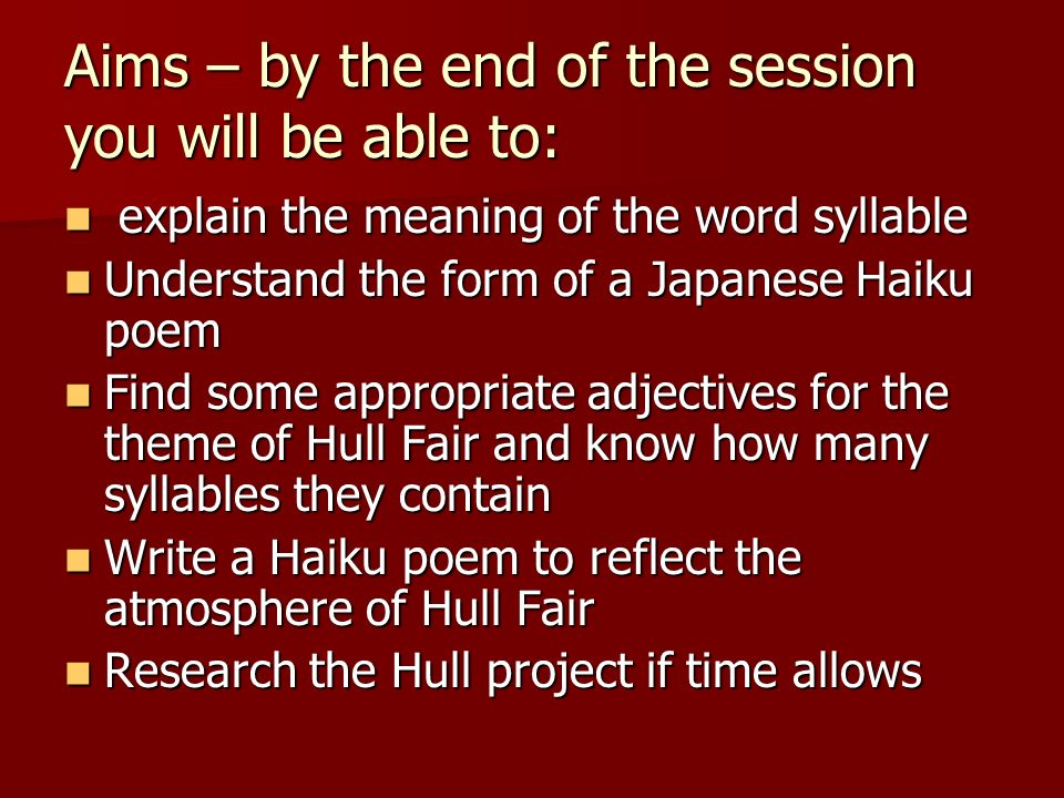 Aims – by the end of the session you will be able to: