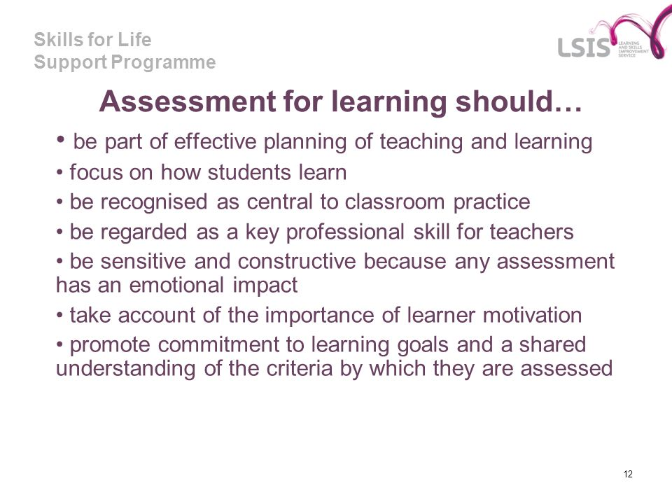 Assessment for learning should…