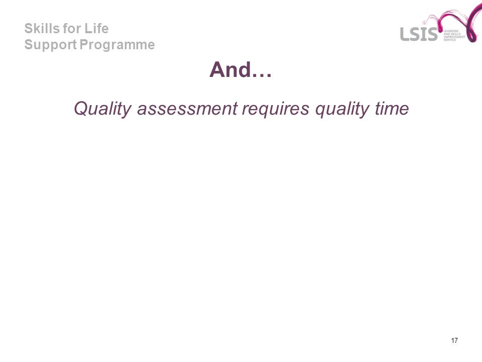 Quality assessment requires quality time
