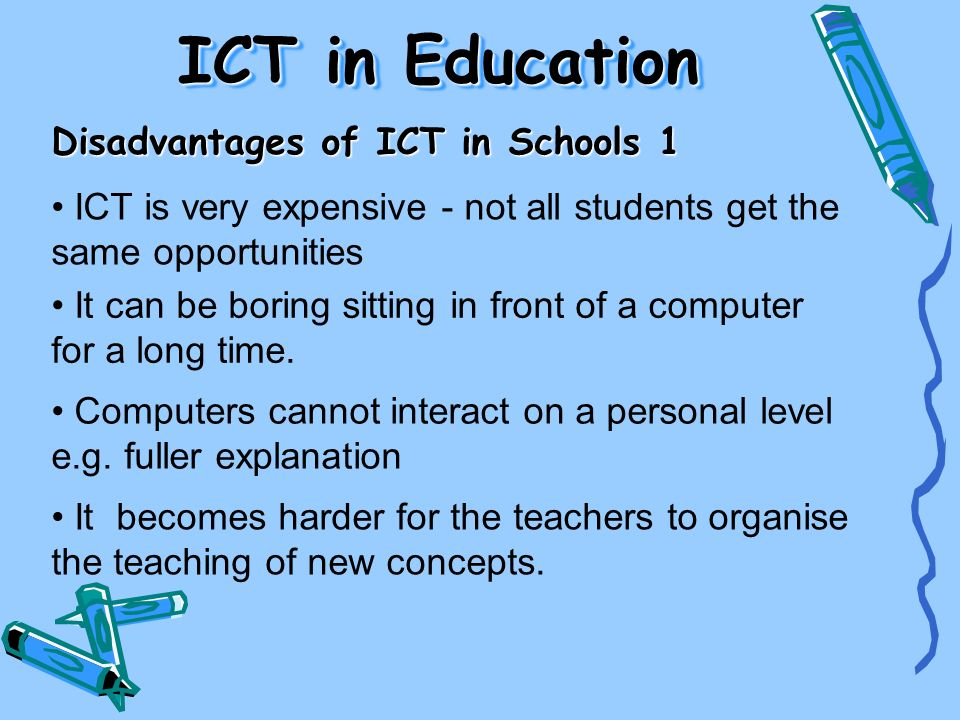 ICT in Education Disadvantages of ICT in Schools 1