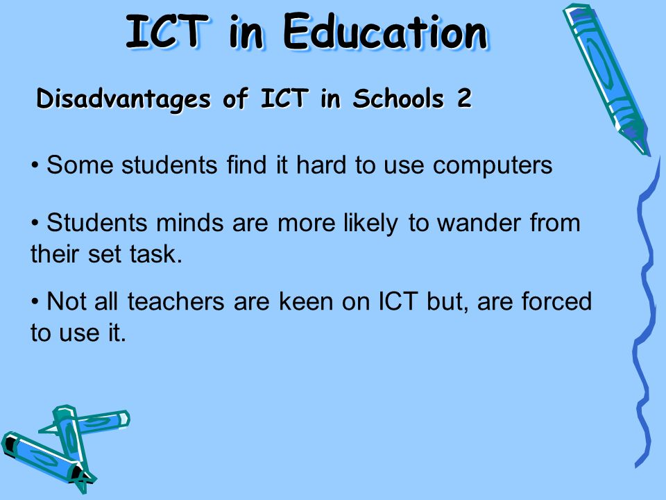 ICT in Education Disadvantages of ICT in Schools 2