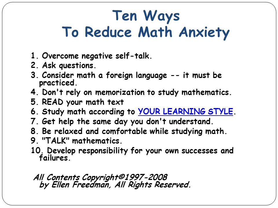 math anxiety How does the mind work--and especially how does it learn teacher's instructional decisions are based on a mix of theories learned in teacher education, trial and.