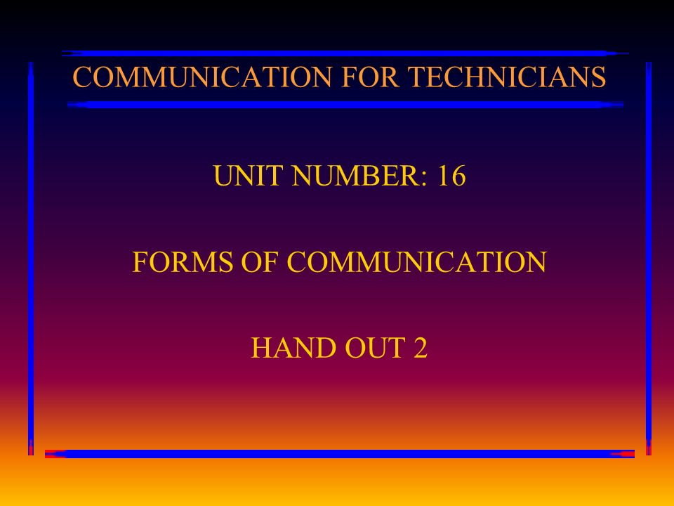 COMMUNICATION FOR TECHNICIANS