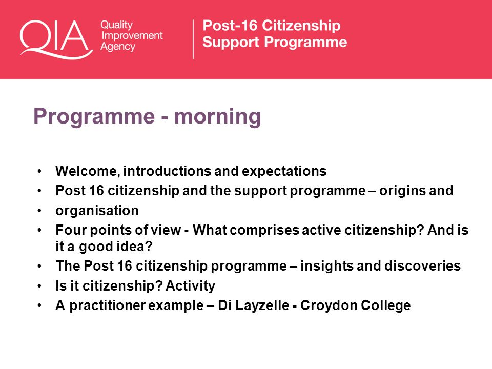 Programme - morning Welcome, introductions and expectations