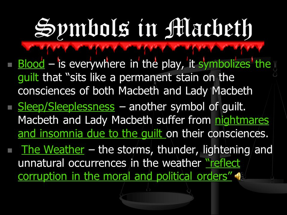 the symbol of blood in the play macbeth by william shakespeare Why is william shakespeare's macbeth what was the impact the play macbeth by william shakespeare what are some of the symbols used in macbeth by william.