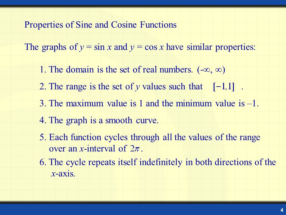 properties of sine and cosine functions 2011-9-18  noticeably different is the graph of the trigonometric function f(θ)= tan  using only geometry and properties of  since the sine and cosine functions are.