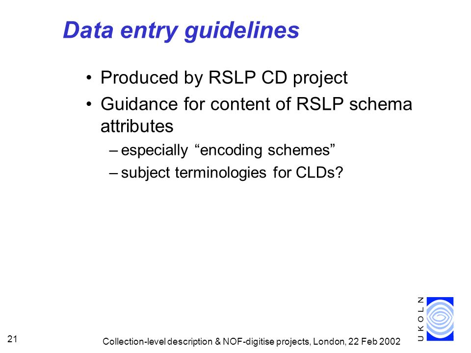 Data entry guidelines Produced by RSLP CD project