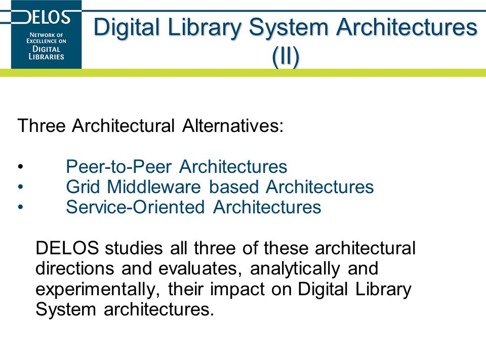 Digital Library System Architectures (II)