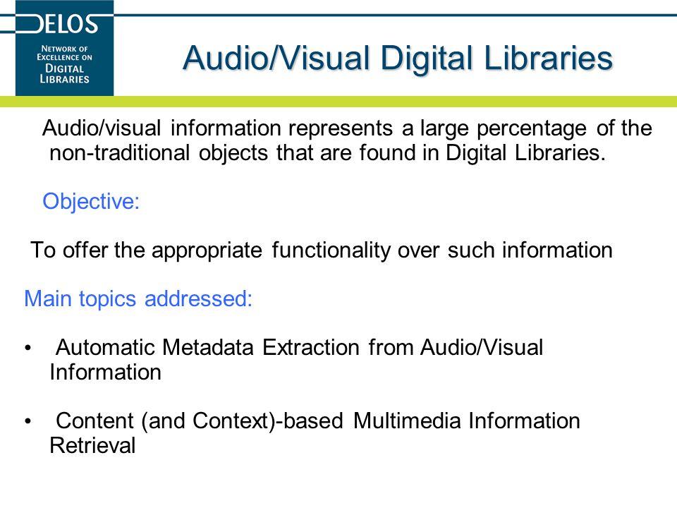 Audio/Visual Digital Libraries