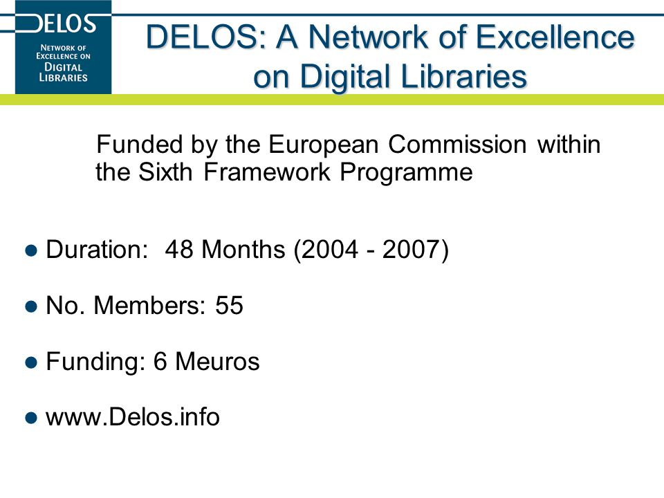 DELOS: A Network of Excellence on Digital Libraries