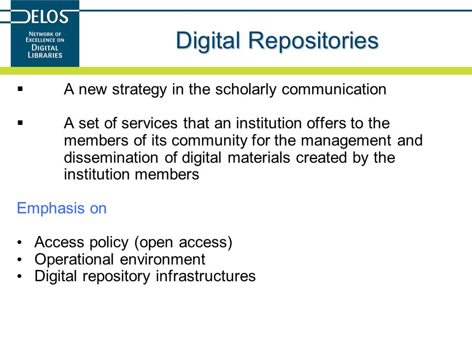 Digital Repositories A new strategy in the scholarly communication