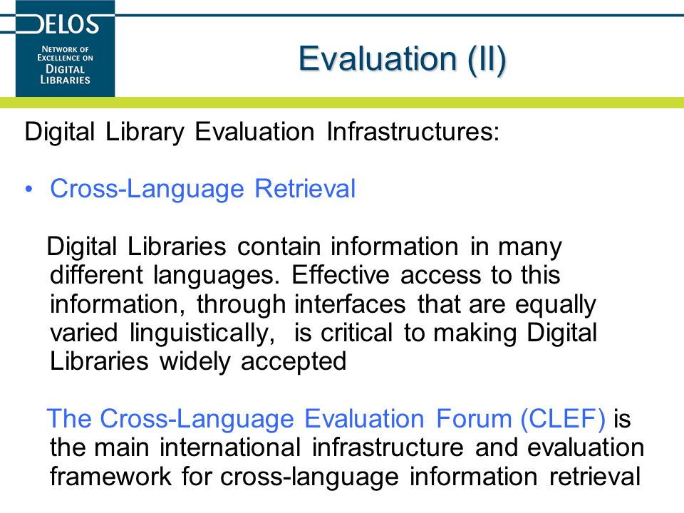 Evaluation (II) Digital Library Evaluation Infrastructures: