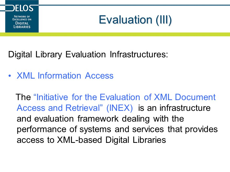 Evaluation (III) Digital Library Evaluation Infrastructures: