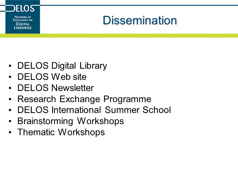 Dissemination DELOS Digital Library DELOS Web site DELOS Newsletter