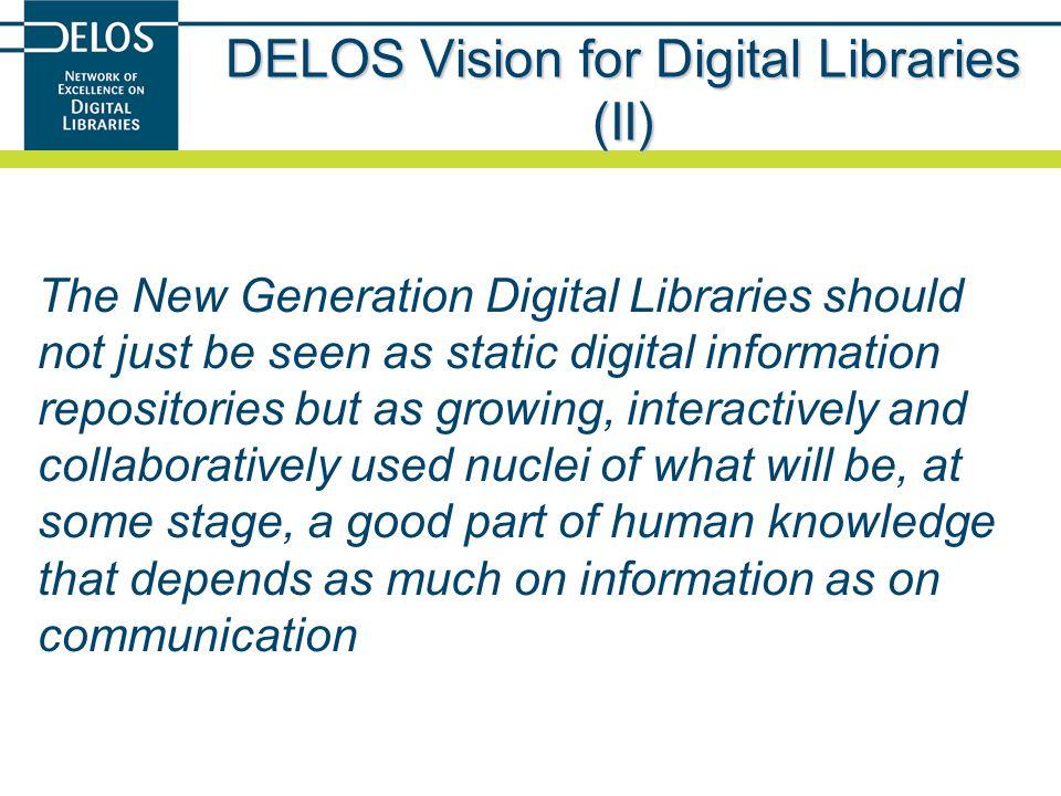 DELOS Vision for Digital Libraries (II)