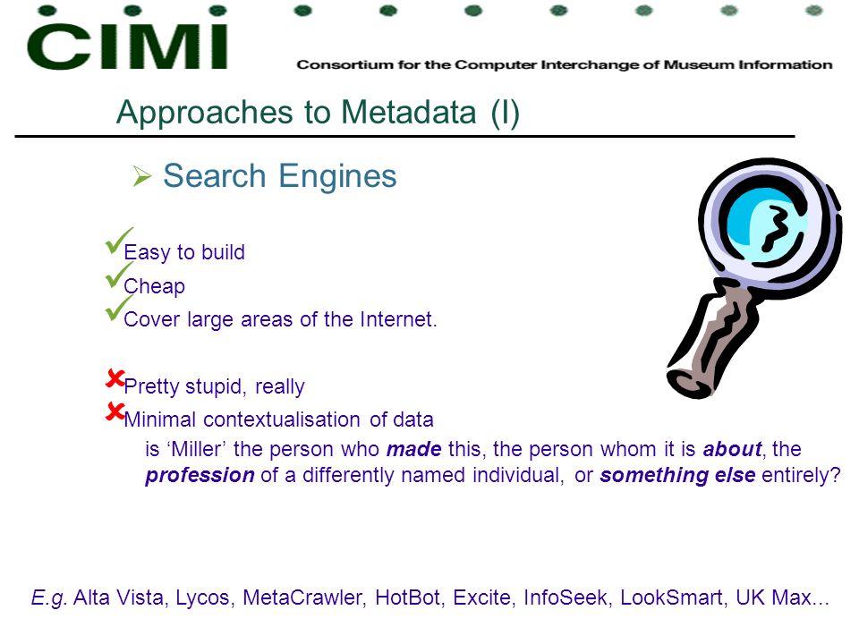 Approaches to Metadata (I)