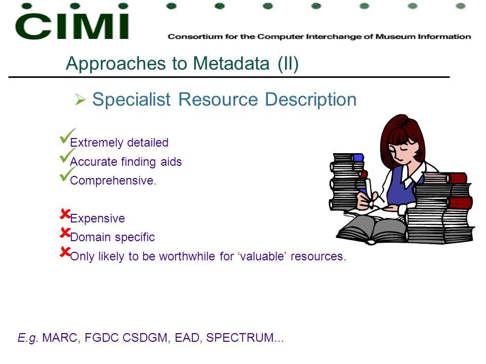 Approaches to Metadata (II)