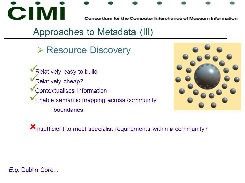 Approaches to Metadata (III)