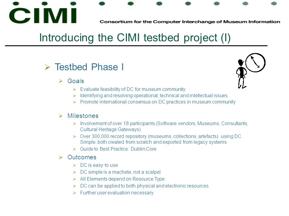 Introducing the CIMI testbed project (I)