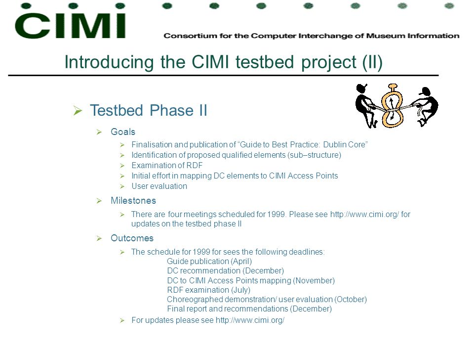 Introducing the CIMI testbed project (II)