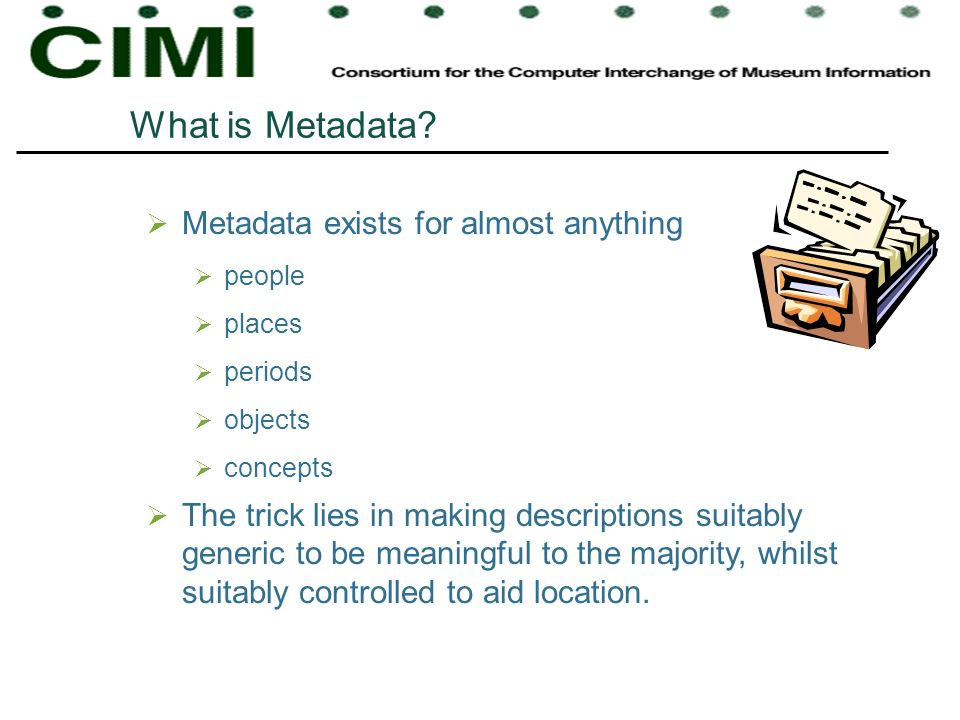 What is Metadata Metadata exists for almost anything