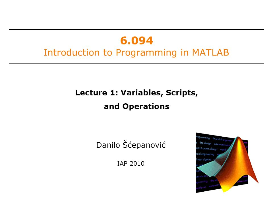 6 094 Introduction to Programming in MATLAB