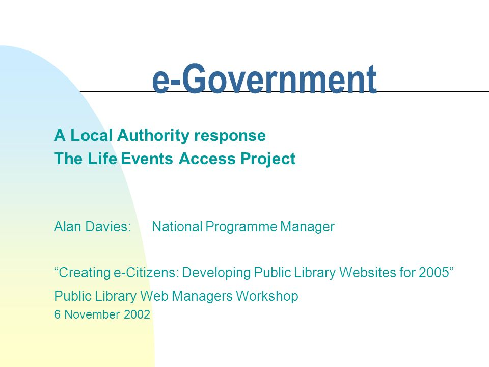 e-Government A Local Authority response The Life Events Access Project