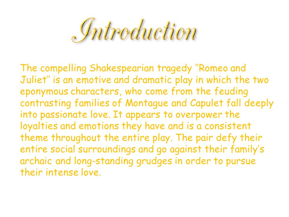 romeo and juliet theme of love essay ppt  the compelling shakespearian tragedy romeo and juliet is an emotive and dramatic
