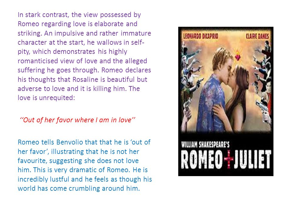 romeo immature essay Literary/analytical essay romeo and juliet is a play about two silly, immature teenagers who lack common sense therefore, the play expresses the danger of a love in which two people become the whole world to one another.