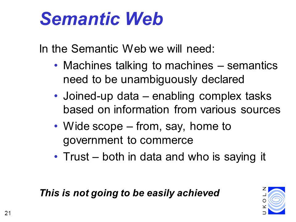 Semantic Web In the Semantic Web we will need: