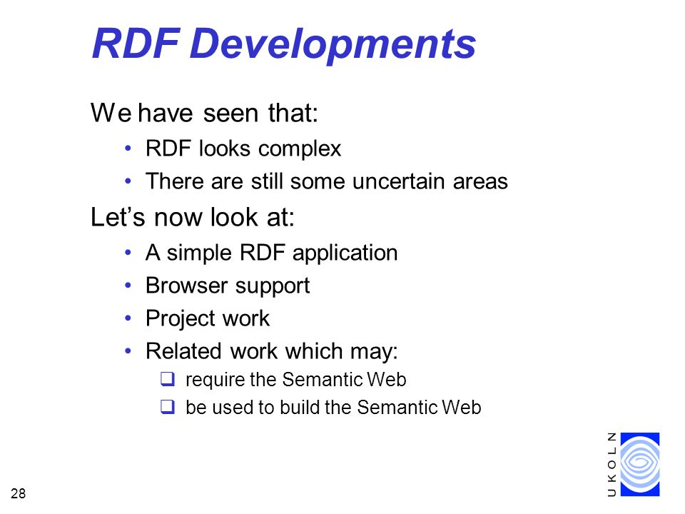 RDF Developments We have seen that: Let's now look at: