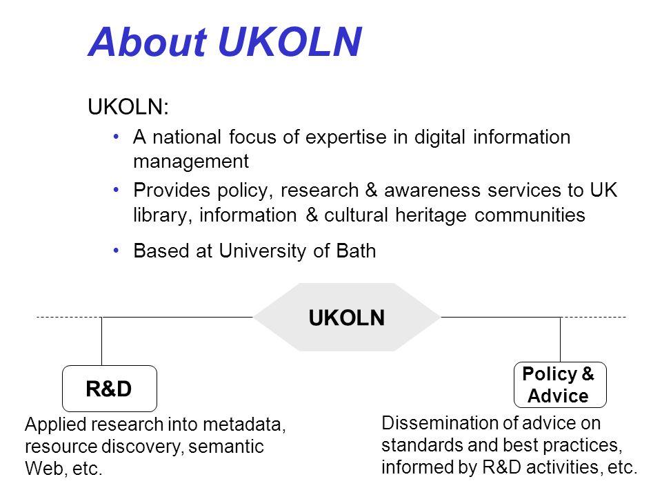 About UKOLN UKOLN: UKOLN R&D