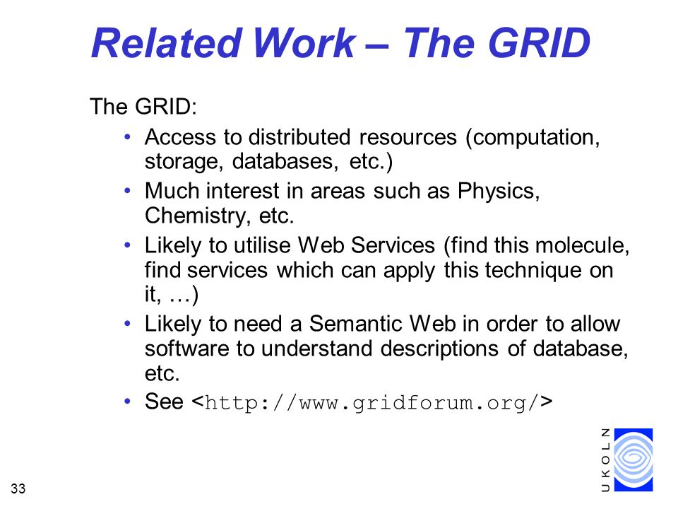 Related Work – The GRID The GRID:
