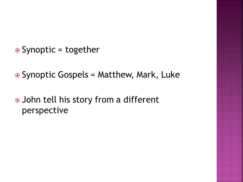 a review of the three synoptic gospels The downside review by students of  he is concerned to envisage the synoptic  gospels separately,  in a third edition, was  chiefly intended as a text-book.