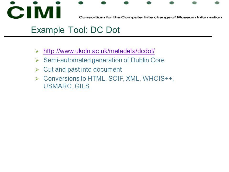 Example Tool: DC Dot http://www.ukoln.ac.uk/metadata/dcdot/