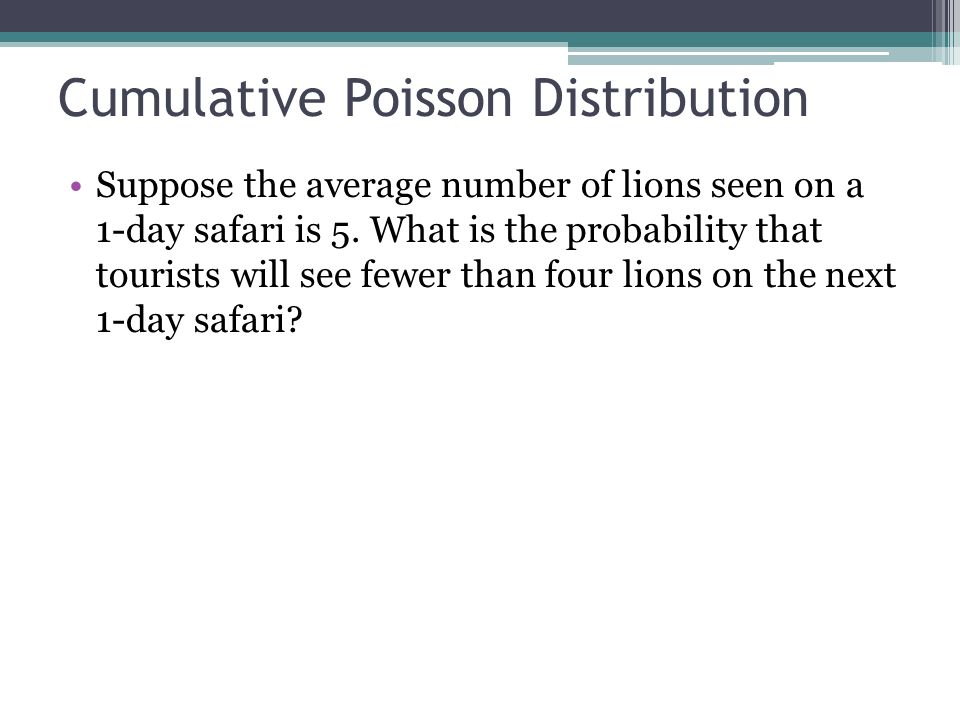 Discrete probability distributions ppt download - Poisson cumulative distribution table ...