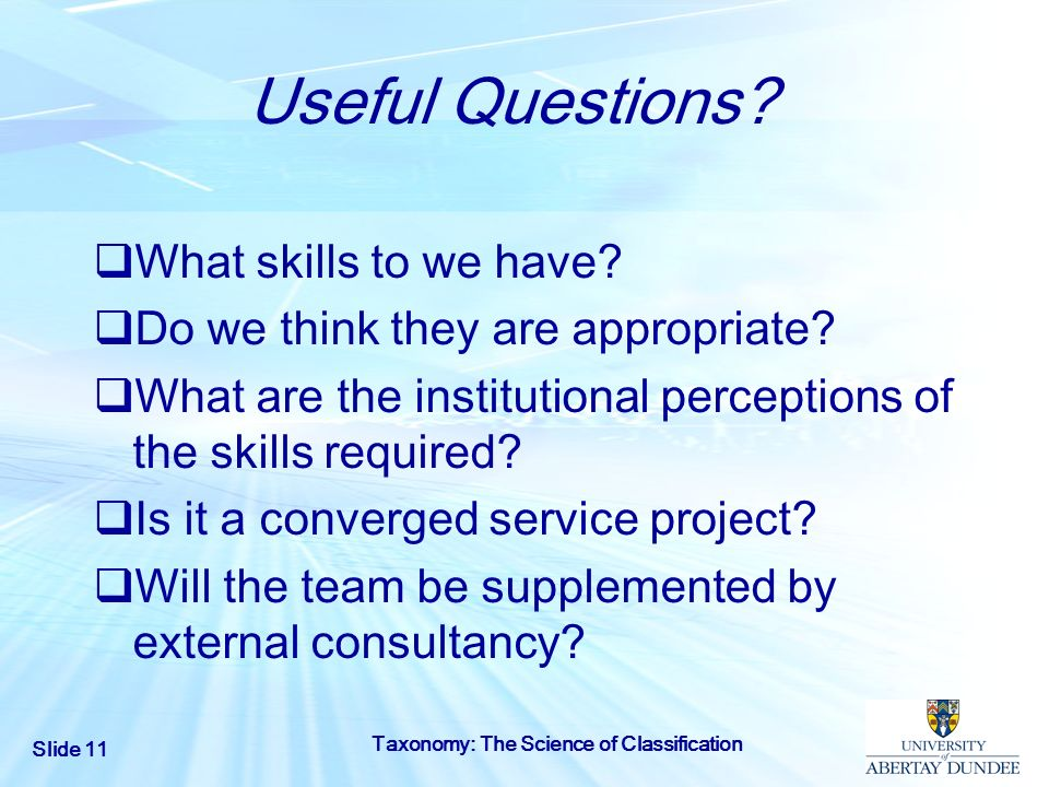 Useful Questions What skills to we have