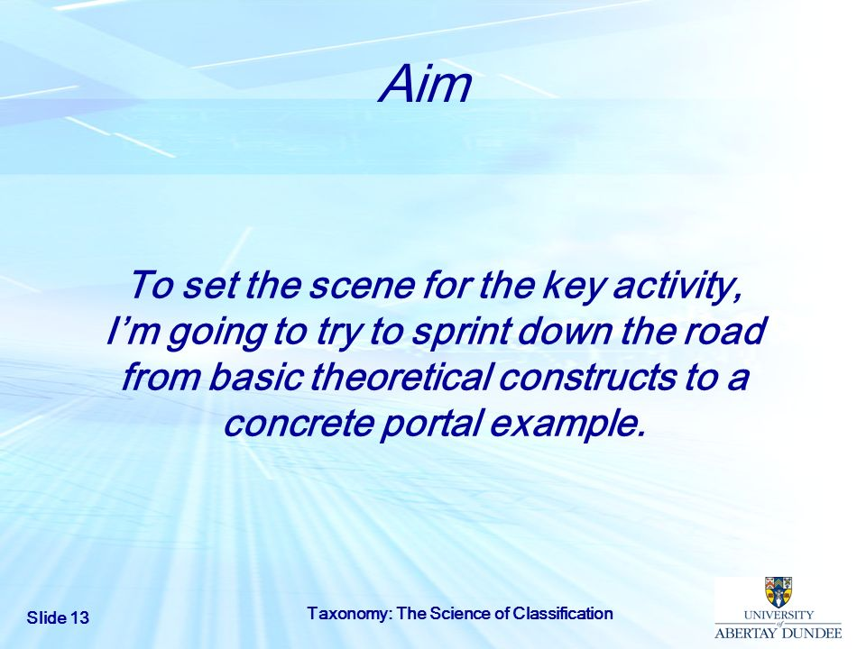 Aim To set the scene for the key activity, I'm going to try to sprint down the road from basic theoretical constructs to a concrete portal example.