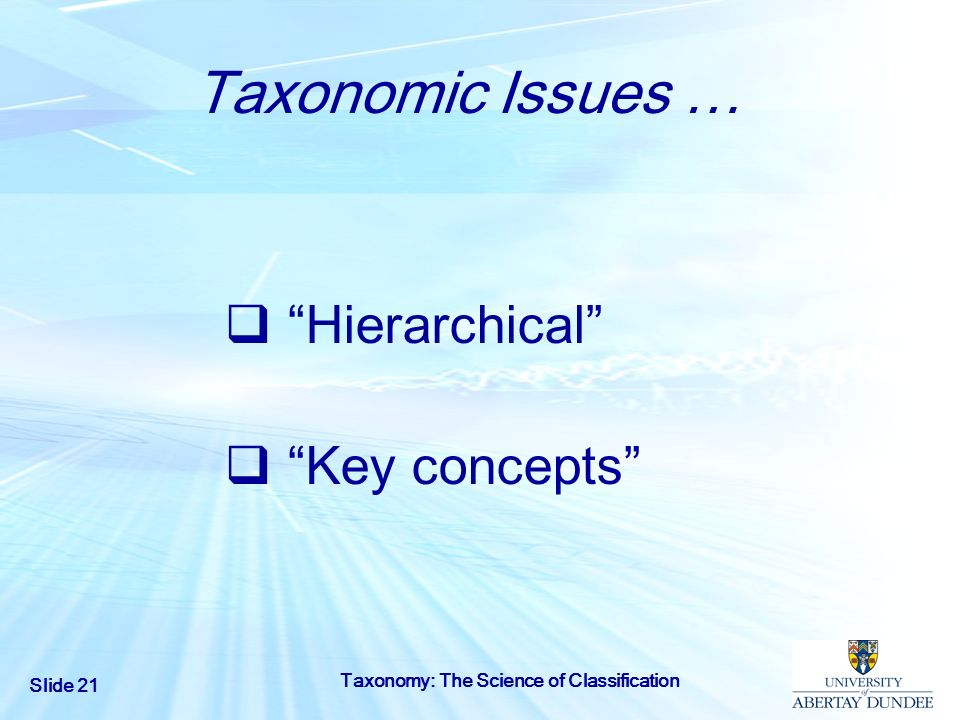 Taxonomic Issues … Hierarchical Key concepts